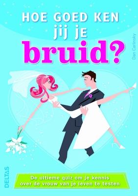 Hoe goed ken jij je bruid?